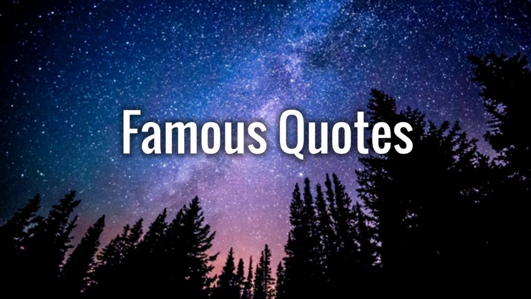 Famous Quotes